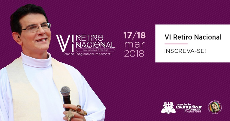 VI Retiro Nacional Evangelizar é Preciso