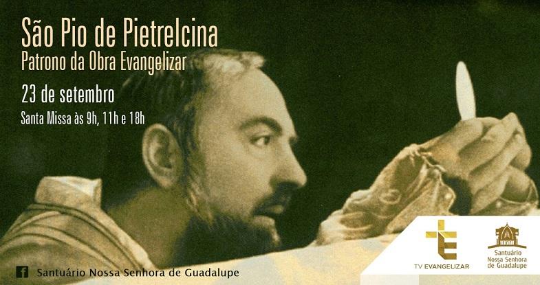 23/09 – São Pio de Pietrelcina – Santas Missas